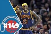 Hoopcast n°149 - La déception Cleveland