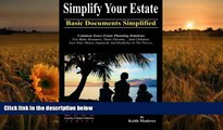 READ book Simplify Your Estate - Basic Documents Simplified Keith Maderer Trial Ebook