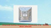 Churchill Coffee Strawberry Shortcake 5 lb  Whole Bean Decaf 78b37a55