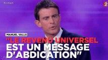 """Manuel Valls : """"Le revenu universel est un message d'abdication"""""""