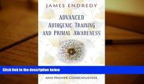 Read Book Advanced Autogenic Training and Primal Awareness: Techniques for Wellness, Deeper