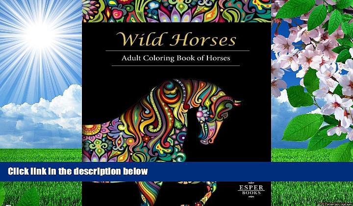 Audiobook  Wild Horses: An Adult Coloring Book of Horses Esper Books Pre Order