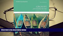 Download Groups: A Counseling Specialty (7th Edition) Books Online
