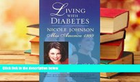 Audiobook  Living with Diabetes: Nicole Johnson, Miss America 1999 Nicole Johnson For Ipad