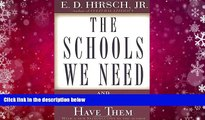 Free PDF The Schools We Need: And Why We Don t Have Them For Ipad