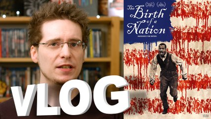 Vlog - The Birth of a Nation (Naissance d'une Nation)