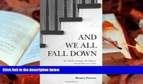PDF  And We All Fall Down: One Family s Struggle with Epilepsy (Inspired by True Events) Monica
