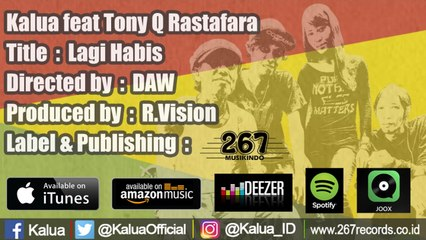 Kalua Ft. Tony Q Rastafara - Lagi Habis - (Official Music Video)