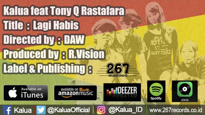 Kalua Ft. Tony Q Rastafara - Lagi Habis - (Official Music Video)
