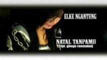 Elke Ngantung - NATAL TANPAMU