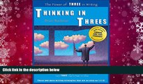 Read Online Thinking in Threes: The Power of Three in Writing Full Book