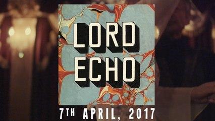 Lord Echo - Harmonies (Teaser)