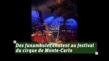 Des funambules chutent au festival du cirque de Monte-Carlo, en pleine représentation.