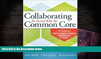 PDF [FREE] DOWNLOAD  Collaborating for Success With the Common Core: A Toolkit for PLCs at Work