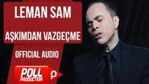 Leman Sam - Aşkımdan Vazgeçme - ( Official Audio )