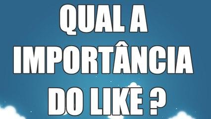QUA A IMPORTÂNCIA DO LIKE NO YOUTUBE - Ajudatube.com.br