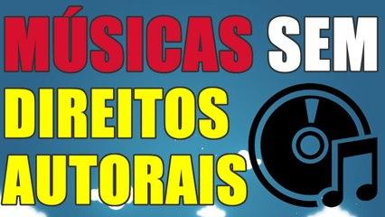 MUSICAS SEM DIREITOS AUTORAIS NO YOUTUBE - AjudaTube.com.br