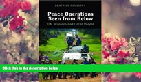 READ book Peace Operations Seen from Below: U.N. Missions and Local People Beatrice Pouligny Trial