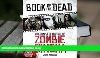 PDF Book of the Dead: The Complete History of Zombie Cinema (Updated   Fully Revised Edition) Full