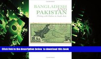 PDF [FREE] DOWNLOAD  Bangladesh and Pakistan: Flirting with Failure in South Asia (Columbia/Hurst)