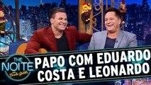 Entrevista com Eduardo Costa e Leonardo