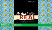 BEST PDF  Making Rights Real: Activists, Bureaucrats, and the Creation of the Legalistic State