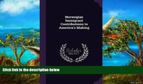 Audiobook  Norwegian Immigrant Contributions to America s Making Harry Sundby-Hansen For Kindle