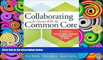 Pre Order Collaborating for Success With the Common Core: A Toolkit for PLCs at Work Kim Bailey On