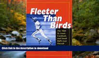 PDF Fleeter Than Birds: The 1985 St. Louis Cardinals and Small Ball s Last Hurrah Full Book