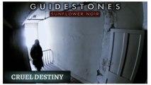 Guidestones: Sunflower Noir - Episode 1 - Cruel Destiny