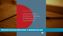BEST PDF  China and EU Antitrust Review of Refusal to License IPR (Maklu Competition Series) BOOK