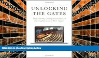Pre Order Unlocking the Gates: How and Why Leading Universities Are Opening Up Access to Their