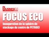 Focus Eco /  Inauguration de la sphère de stockage du centre emplisseur de PETROCI