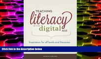 Price Teaching Literacy in the Digital Age: Inspiration for All Levels and Literacies  On Audio