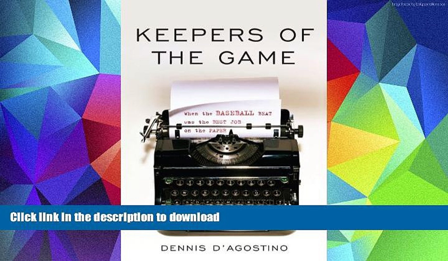 Read Book Keepers of the Game: When the Baseball Beat was the Best Job on the Paper Kindle eBooks