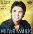 Mitar Miric-Voli Me Danas Vise Nego Juce