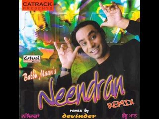 NEENDRAN - REMIX | Babbu Maan | Superhit - Popular Punjabi Songs