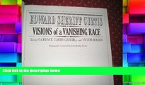 Best Price Edward Sheriff Curtis: Visions of a vanishing race Edward S Curtis PDF