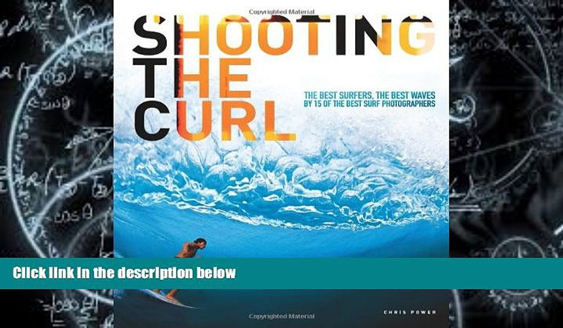 Price Shooting the Curl: The Best Surfers, the Best Waves By 15 of the Best Surf Photographers