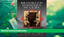 Audiobook Brooklyn Dodgers in Cuba Jim Vitti mp3