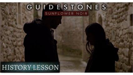 Guidestones: Sunflower Noir - Episode 9 - History Lesson