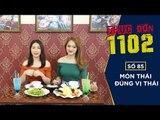 THỰC ĐƠN 1102 -  SỐ 85 | Món Thái Đúng Vị Thái | Hương Giang Idol - Hòa Minzy | Fullshow [ Ẩm Thực ]