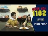 THỰC ĐƠN 1102 số 78 |  MÓN PHÁP | Hòa Minzy & Duy Khánh | Fullshow [ Ẩm Thực ]