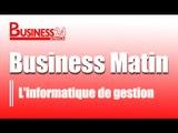 Business Matin / Edition du 6 Avril 2015 - L'informatique de gestion