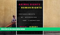BEST PDF  Animal Rights/Human Rights: Entanglements of Oppression and Liberation (Global