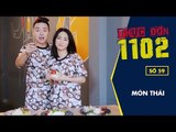 Cách Làm Món Thái - Thực đơn 1102 | Hòa Minzy & Duy Khánh | Ẩm Thực
