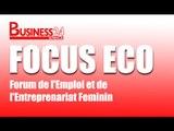 Focus Eco / Forum de l'Emploi et de l'Entreprenariat Feminin