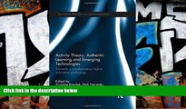 Best Price Activity Theory, Authentic Learning and Emerging Technologies: Towards a transformative