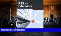 Price RSS for Educators: Blogs, Newsfeeds, Podcasts, and Wikis in the Classroom John G. Hendron On