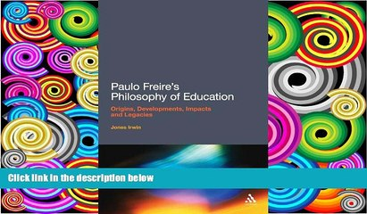 Best Price Paulo Freire s Philosophy of Education: Origins, Developments, Impacts and Legacies